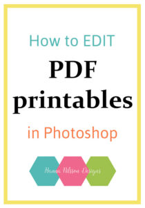 How to edit PDF printables in Photoshop. Easy to follow tutorial.