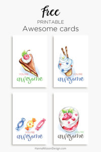 You're awesome | printable cards | birthday | celebration | party | cake | ice cream | candy | dessert |