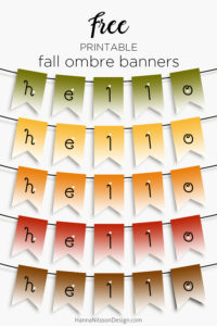 Fall ombre banner   Free printable home decor   Decorate your home in fall colors with a pretty hello banner, use your favorite color, or mix and match.   #printable #freeprintables #banner #homedecor #fall #falldecor #DIYdecor